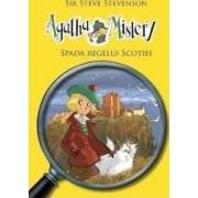 Agatha Mistery Spada regelui Scotiei - Sir Steve Stevenson