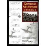 The German Fallschirmjager in World War II by Hauptmann Piehl