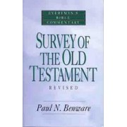 Survey of the Old Testament- Everyman's Bible Commentary by Paul N N Benware