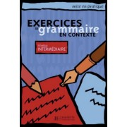 Exercices de grammaire en contexte. Niveau interm