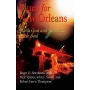 Blues for New Orleans by Roger D. Abrahams