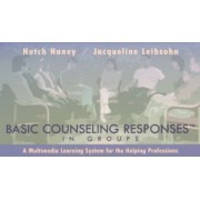 Basic Counseling Responses in Groups by Hutch Haney