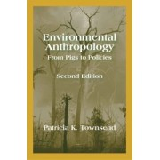 Environmental Anthropology by Patricia K Townsend