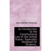 An Introduction to the Constitutional Law of the United States by John Norton Pomeroy
