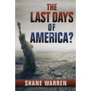 The Last Days of America? by Shane Warren