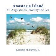 Anastasia Island: St. Augustine's Jewel by the Sea