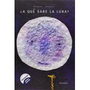 Michael Greniec ¿A qué sabe la luna? (libros para soñar)
