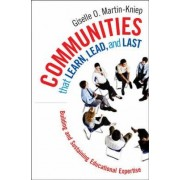 Communities That Learn, Lead, and Last by Giselle O. Martin-Kniep