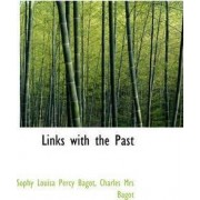 Links with the Past by Sophy Louisa Percy Bagot