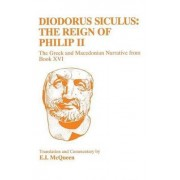 Library of History: Reign of Philip II v. 16 by Siculus Diodorus