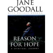 Reasons for Hope: a Spiritual Journey by Jane Goodall