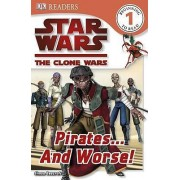 Star Wars Clone Wars: Pirates... and Worse! by Simon Beecroft