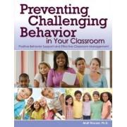 Preventing Challenging Behavior in Your Classroom by Matt Tincani