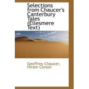 Selections from Chaucer's Canterbury Tales (Ellesmere Text) by Geoffrey Chaucer