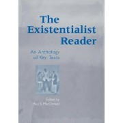 The Existentialist Reader by Paul S. MacDonald