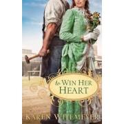 To Win Her Heart by Karen Witemeyer