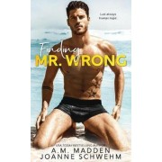 Finding Mr. Wrong by A M Madden