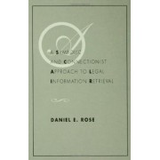 A Symbolic and Connectionist Approach to Legal Information Retrieval by Daniel E. Rose