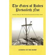 The Gates of Hades Prevaileth Not by Anthony Of the Desert