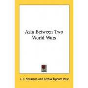 Asia Between Two World Wars by J F Normano