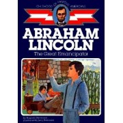 Abraham Lincoln, the Great Emancipator by Augusta Stevenson