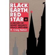 Black Earth, Red Star by R. Craig Nation