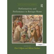 Performativity and Performance in Baroque Rome by Professor Peter Gillgren