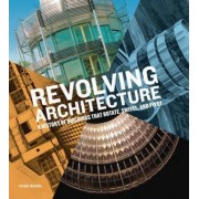 Revolving Architecture by Chad Randl