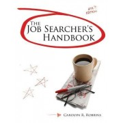 The Job Searchers Handbook by Carolyn R. Robbins