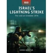 Israel's Lightning Strike - the Raid on Entebbe 1976 by Simon Dunstan