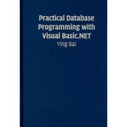 Practical Database Programming with Visual Basic.NET by Ying Bai