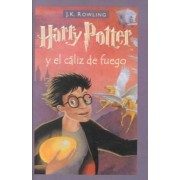 Harry Potter y El Caliz del Fuego (Harry Potter and the Goblet of Fire) by J K Rowling