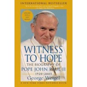 Witness to Hope by Senior Fellow John M Olin Chair in Religion and American Democracy George Weigel