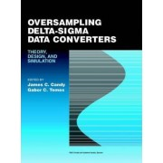 Oversampling Delta-sigma Data Converters by J.C. Candy