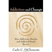 Addiction and Change by Carlo C. Diclemente