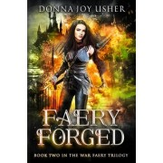 Faery Forged: Book Two in the War Faery Trilogy