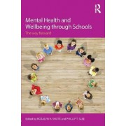 Mental Health and Wellbeing Through Schools by Rosalyn Shute