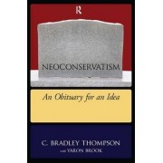 Neoconservatism by C Bradley Thompson
