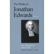 The Works of Jonathan Edwards: The Miscellanies, 1153-1360 Volume 23 by Jonathan Edwards