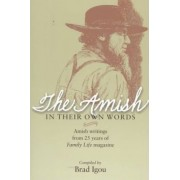 The Amish in Their Own Words by Brad Igou