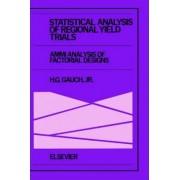 Statistical Analysis of Regional Yield Trials by Jr. Hugh G. Gauch