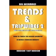 Trends and Tripwires 2 - Random Not Random by Bill Wormald