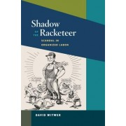 Shadow of the Racketeer by David Witwer