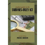 Student Guide to the Sarbanes-Oxley ACT by Robert A Prentice