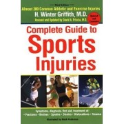 Complete Guide to Sports Injuries by H Winter Griffith M.D.