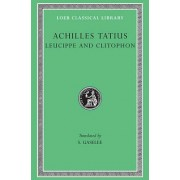 The Adventures of Leucippe and Clitophon by Achilles Tatius
