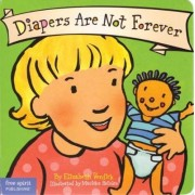 Diapers are Not Forever by Elizabeth Verdick