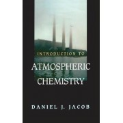 Introduction to Atmospheric Chemistry by Daniel J. Jacob