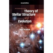 An Introduction to the Theory of Stellar Structure and Evolution by Dina Prialnik