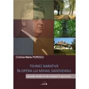 Tehnici narative in opera lui M.Sadoveanu. Metode moderne de predare in gimnaziu.